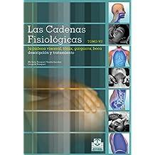 Las cadenas fisiológicas (Tomo VII): La cadena vieceral Torax - Garganta - Boca (Color) (Medicina nº 87) (Spanish Edition)