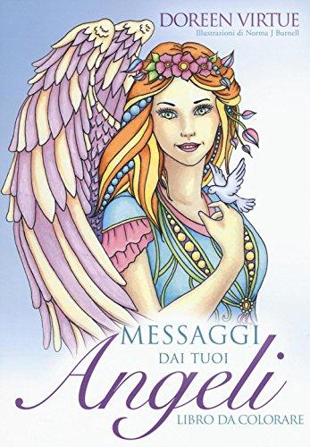 Messaggi Dai Tuoi Angeli Libro Da Colorare Ancora Libri