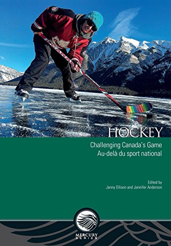 Hockey: Challenging Canada's Game - Au-delà Du Sport National (Mercury Series)