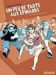 Un peu de tarte aux épinards, tome 2 : Les Épinards sont éternels par Philippe Pelaez