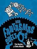Mortimer. Hay fantasmas sueltos (Literatura Infantil (6-11 Años) - Mortimer)