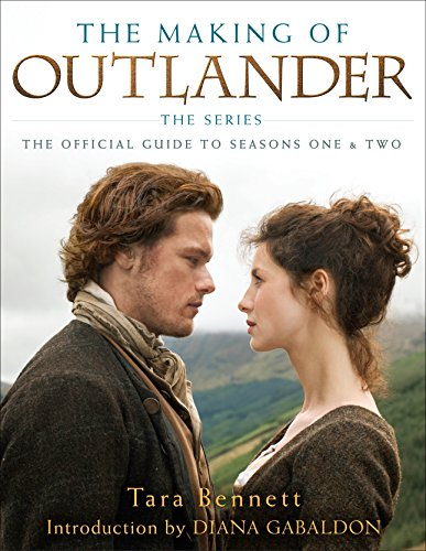 The Making of Outlander: The Series: The Official Guide to Seasons One & Two por Tara Bennett