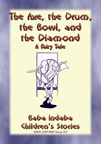 THE AXE, THE DRUM, THE BOWL, AND THE DIAMOND - A Fairy Tale: Baba Indaba's Children's Stories - Issue 311 (Baba Indaba Children's Stories) (English Edition) Island Flower Bowl