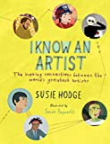 I Know an Artist:The inspiring connections between the world's greatest artists (English Edition)