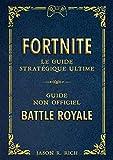 Fortnite - Le Guide stratégique ultime