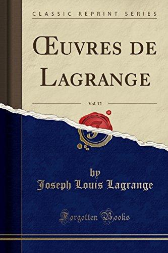 Oeuvres de Lagrange, Vol. 12 (Classic Reprint)