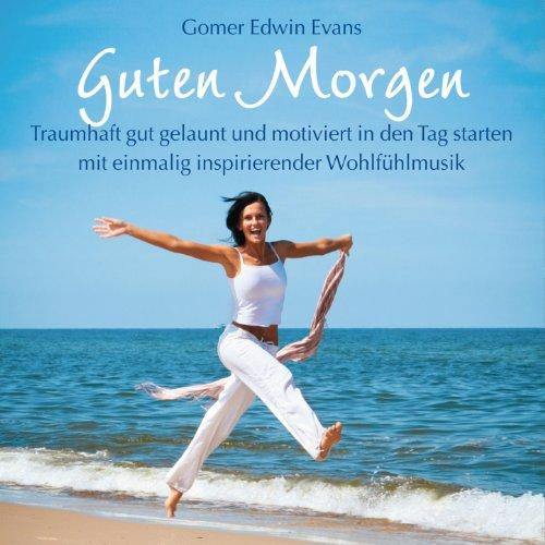 Gut Gelaunt In Den Tag Starten - Gomer Edwin Evans Jetzt Als MP3 ...