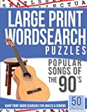 Large Print Wordsearches Puzzles Popular Songs of 90s: Giant Print Word Searches for Adults & Seniors