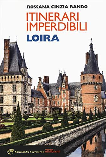 Itinerari imperdibili Loira