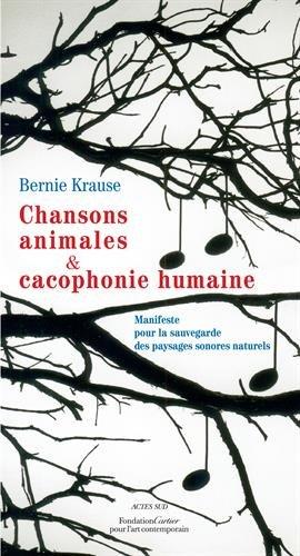 Chansons animales et cacophonie humaine : Manifeste pour la sauvegarde des paysages sonores naturels