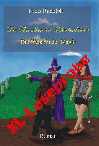 Buchseite und Rezensionen zu 'Die Weberin der Magie - XL-Leseprobe: Die Chroniken der Scherbenländer' von Niels Rudolph
