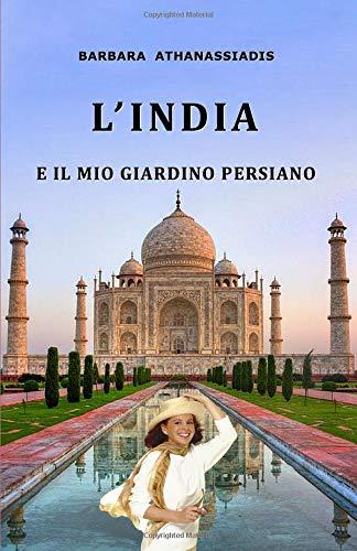 l'india e il mio giardino persiano