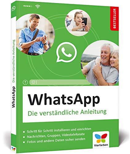 WhatsApp: Die verständliche Anleitung. Der Bestseller mit allen aktuellen Funktionen!