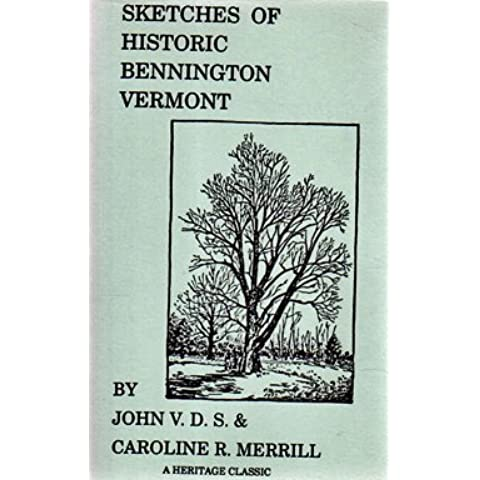 Sketches of Historic Bennington, Vermont (A Heritage classic)