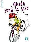 Alizée fend la bise | Cannone, Éléonore (1971-....). Auteur