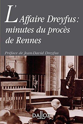 L'Affaire Dreyfus : minutes du procès de Rennes: Sélection de l'édition de 1900