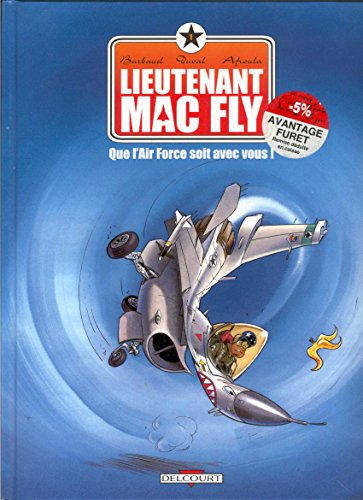 Lieutenant Mac Fly, tome 1 : Que l'Air Force soit avec vous !