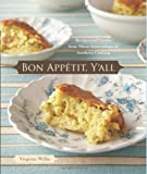 Bon Appetit, Y'all: Recipes and Stories from Three Generations of Southern Cooking by Virginia Willis (1-Jun-2008) Hardcover