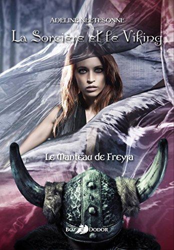 La Sorcière et le Viking T1 le Manteau de Freyja par Adeline Neetesonne