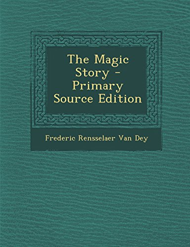 The Magic Story - Primary Source Edition