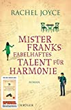 Mister Franks fabelhaftes Talent für Harmonie: Roman - Rachel Joyce