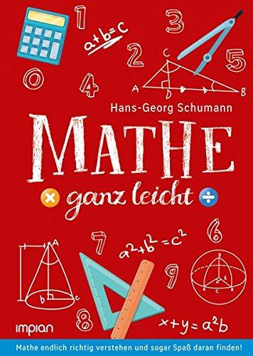 Mathe ganz leicht: Mathe endlich richtig verstehen und sogar Spaß daran finden! (Für Mathe-lexikon Kinder)