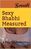 #9: Sexy Bhabhi Measured: A Fun Indian Erotica (Threesome, Group, DP)