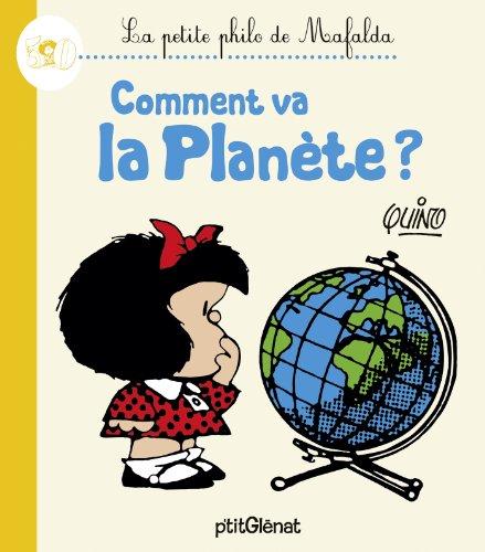 La Petite philo de Mafalda - Comment va la planèt...