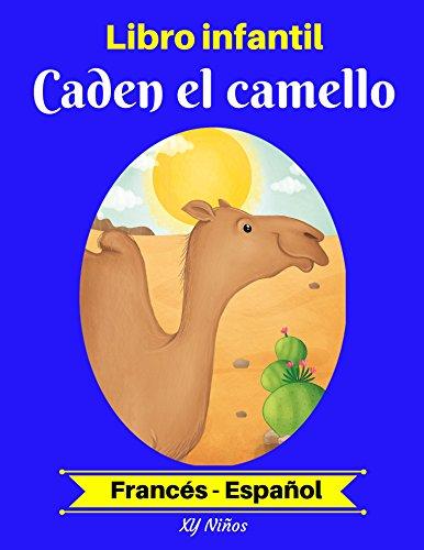 Libro infantil: Caden el camello (Francés-Español) (Francés-Español Libro infantil bilingüe n 2)