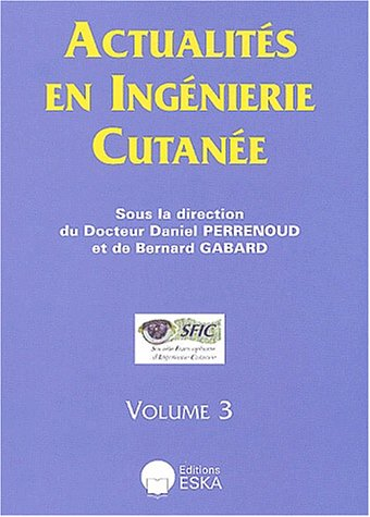Actualités en ingénierie cutanée, volume 3