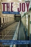 The Joy: Mountjoy Jail. The Shocking, True Story of Life on the Inside: Mountjoy Jail - The Shocking True Story of Life Inside