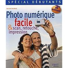 Photo numérique facile : Et scan, retouche, impression