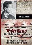 Der (Un-)Vergessene Widerstand: Die Helden des Alltags, Das tägliche Überleben im antifaschistischen Widerstand - Christa Muths