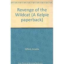 Revenge of the Wildcat (A Kelpie paperback) by Griselda Gifford (1991-03-28)