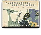 Flugsaurier Gaulfriseur - Tierische Anagramme