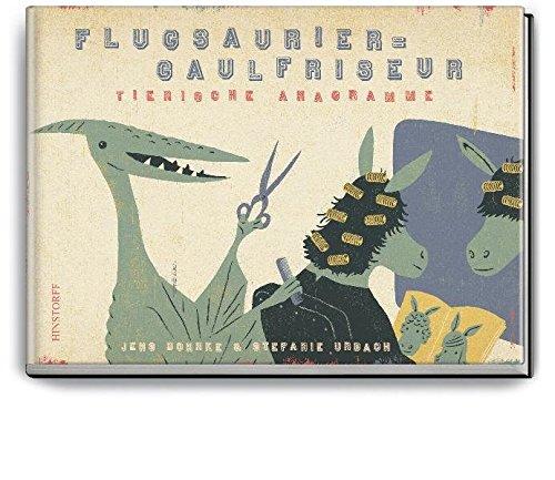 Flugsaurier Gaulfriseur. Tierische Anagramme