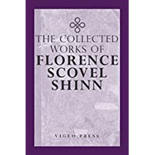 The Complete Works Of Florence Scovel Shinn (English Edition)