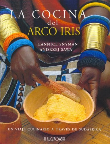 La cocina del arco iris : un viaje culinario a través de Sudáfrica