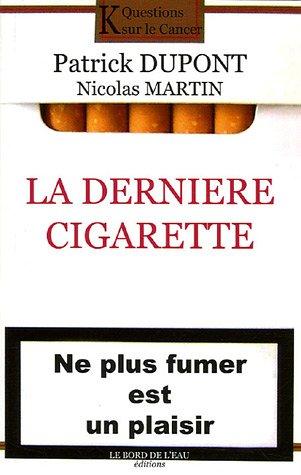 La dernière cigarette par Patrick Dupont