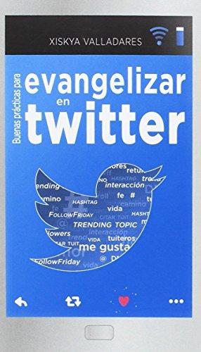 Buenas prácticas para evangelizar en Twitter por Xiskya Lucía Valladares Paniagua