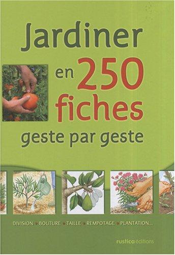 Jardiner en 250 fiches |