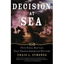 Decision at Sea: Five Naval Battles that Shaped American History by Craig L. Symonds (2006-10-23)