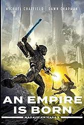 An Empire is Born (Maraukian War Book 3)