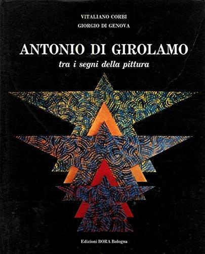 Antonio di Girolamo tra i segni della pittura.