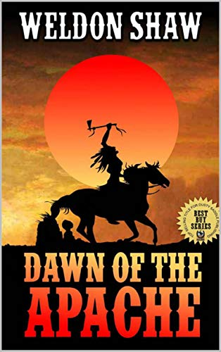 A Western Adventure: The Dawn of the Apache: Foreword From Robert Hanlon: Author of