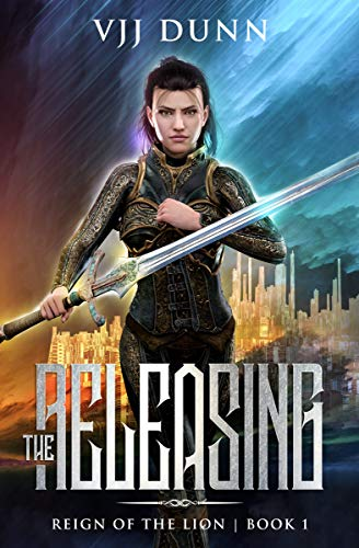 The Releasing: Millennial Period Christian Fantasy (Reign of the Lion Book 1)
