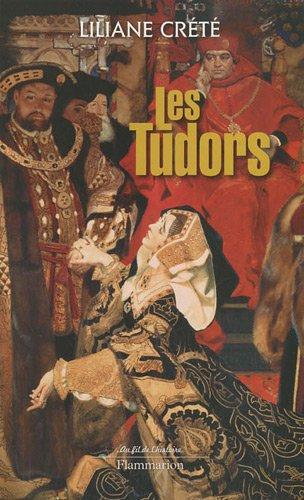 Les Tudors par Liliane Crété