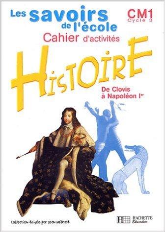 Les Savoirs de l'école : Histoire, CM1 de J. Hebrard ,B. Falaize ( 10 septembre 2003 )