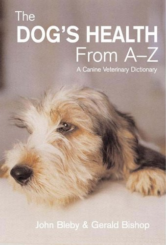 Dog'S Health From A To Z: A Canine Veterinary Dictionary, used for sale  Delivered anywhere in UK