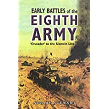 The Early Battles of the Eighth Army: Crusader to the Alamein Line